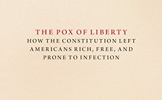 The Pox of Liberty – A Book Review By Dr. Price Fishback - Foundation For  Teaching Economics